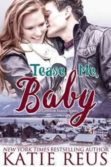 Tease Me, Baby (O'Connor Family Series) (Volume 2) - Katie Reus