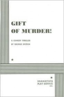 Gift of Murder! - George Batson