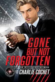 Gone But Not Forgotten - Charlie Cochet