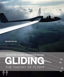 Gliding: The Theory of Flight - British Gliding Association, British Gliding Asso