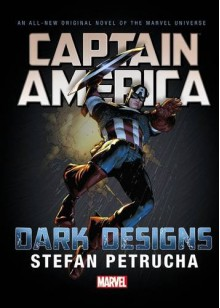 Captain America: Dark Designs Prose Novel - Stefan Petrucha