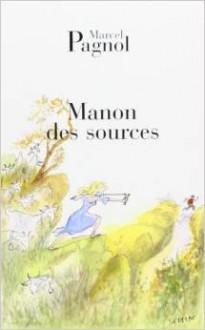 Manon des Sources - Marcel Pagnol