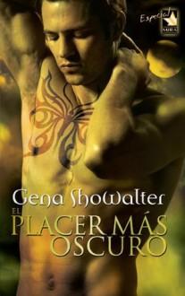 El placer más oscuro (Señores del Inframundo, #3) - Gena Showalter