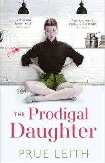 The Prodigal Daughter - Prue Leith
