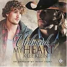 Unbreak My Heart - K-lee Klein,Nick J. Russo