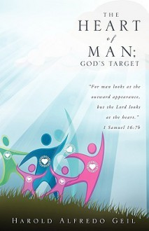 The Heart of Man; God's Target - Alfredo Harold Geil