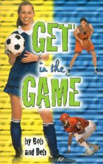 Get in the Game - Bob Walz, Deb Hoffman