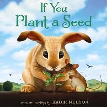 If You Plant a Seed - Kadir Nelson,Kadir Nelson