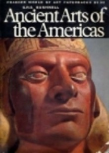 Ancient Arts of the Americas - G.H.S. Bushnell