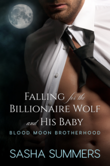 Falling for the Billionaire Wolf and His Baby - Sasha Summers