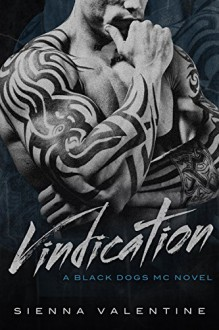 Vindication: A Motorcycle Club Romance - Sienna Valentine