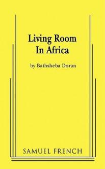 Living Room in Africa - Bathsheba Doran