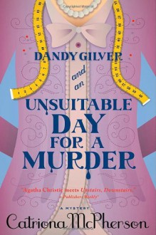 Dandy Gilver and an Unsuitable Day for a Murder - Catriona McPherson