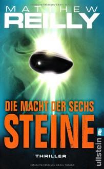 Die Macht der sechs Steine (Ein Jack-West-Thriller) - Matthew Reilly