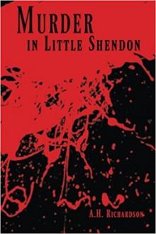 Murder in Little Shendon - H.A.Richardson