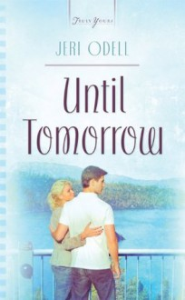 Until Tomorrow (Truly Yours Digital Editions) - Jeri Odell