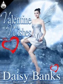 Valentine Wishes - Daisy Banks