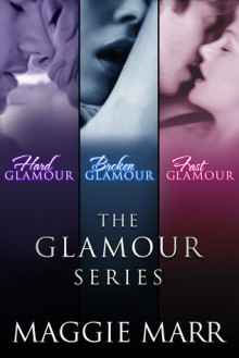 The Glamour Series Books 1-3 - Maggie Marr