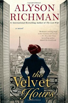 The Velvet Hours - Alyson Richman