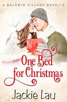 One Bed for Christmas: A Baldwin Village Novella - Jackie Lau