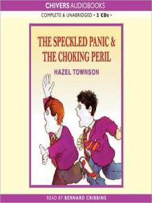 The Speckled Panic & The Choking Peril - Hazel Townson, Bernard Cribbins