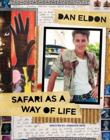 Dan Eldon: Safari as a Way of Life - Jennifer New