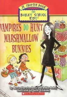 Vampires Do Hunt Marshmallow Bunnies - Marcia Thornton Jones, Debbie Dadey, Joëlle Dreidemy