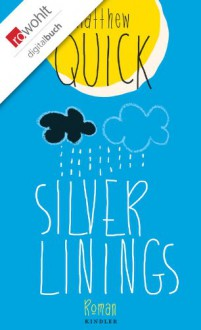 Silver Linings (German Edition) - Matthew Quick, Ulrike Wasel, Klaus Timmermann
