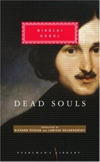 Dead Souls (Everyman's Library, #280) - Nikolai Gogol,Larissa Volokhonsky,Richard Pevear