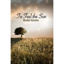 To Feel the Sun - Marie Sexton
