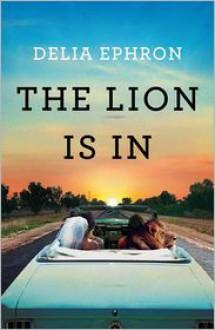 The Lion is In - Delia Ephron