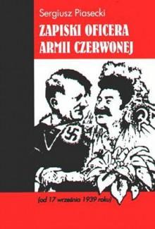 Zapiski oficera Armii Czerwonej - Sergiusz Piasecki