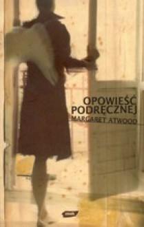 Opowieść podręcznej - Margaret Atwood, Zofia Uhrynowska-Hanasz