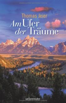 Am Ufer der Träume - Thomas Jeier