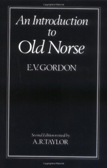 An Introduction to Old Norse - E.V. Gordon, A.R. Taylor
