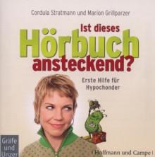 Ist dieses Hörbuch ansteckend? Erste Hilfe für Hypochonder - Cordula Stratmann, Marion Grillparzer,Cordula Stratmann