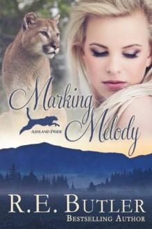 Marking Melody - R.E. Butler