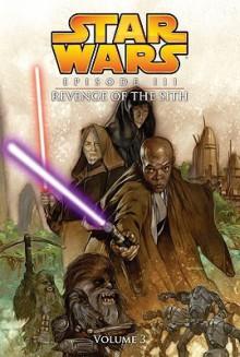 Star Wars Episode III: Revenge of the Sith, Volume 3 - Miles Lane, Doug Wheatley