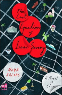 The Last Equation Of Isaac Severy: A Novel In Clues - Nova Jacobs