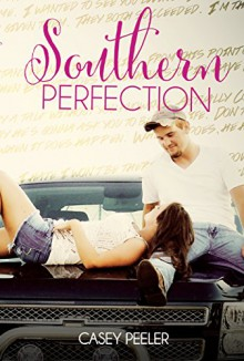 Southern Perfection - Casey Peeler