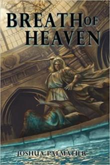 Breath of Heaven - Benjamin Tate,Joshua Palmatier