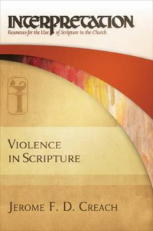 Violence in Scripture - Jerome F. D. Creach