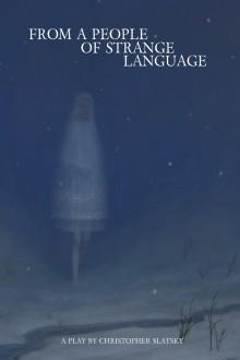 From a People of Strange Language - Christopher Slatsky