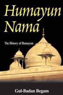 Humayun Nama - Gulbadan Bano
