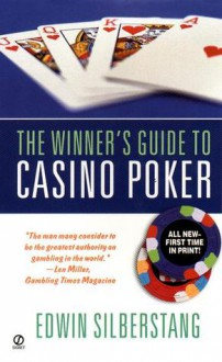 The Winner's Guide to Casino Poker - Edwin Silberstang