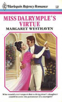 Miss Dalrymple's Virtue (Harlequin Regency Romance Series 1, #21) - Margaret Westhaven