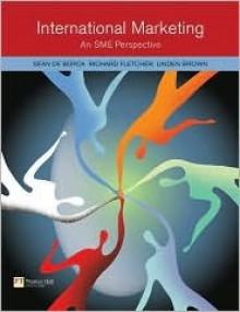 International Marketing: An Sme Perspective - Sean De Burca, Richard Fletcher