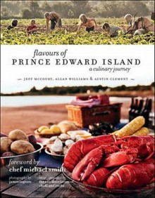 flavours of Prince Edward Island: A culinary journey - Jeff McCourt