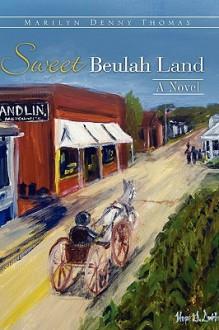 Sweet Beulah Land - Marilyn Denny Thomas