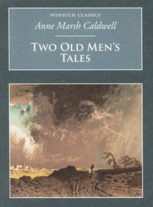 Two Old Men's Tales - Anne Marsh Caldwell